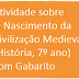 Atividade sobre O Nascimento da Civilização Medieval (História, 7º ano) com Gabarito