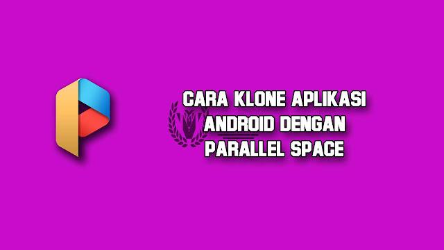 klon aplikasi pakai parallel space