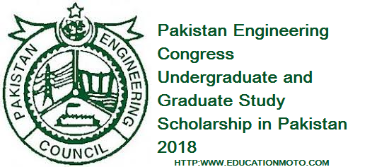Pakistan Engineering Congress Undergraduate and Graduate Study Scholarship in Pakistan 2018, Description, Eligibility Criteria, Method of Applying, Application Deadline