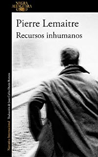 http://elmundodeaylavella.blogspot.com.es/2017/03/recursos-inhumanos-de-pierre-lemaitre.html