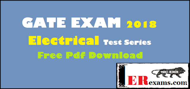 free test series for gate exam 2018, GATE EXAM 2018 Electrical Test Series Free Pdf Download, GATE EXAM 2018 Electrical Test Series Free Pdf Download. You can download gate 2018 electrical engineering EE branch full test series in free pdf format