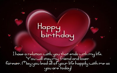 Happy Birthday Wishes And Quotes For the Love Ones: i hope a relation with you that ends with my life