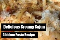 Delicious Creamy Cajun Chicken Pasta Recipe