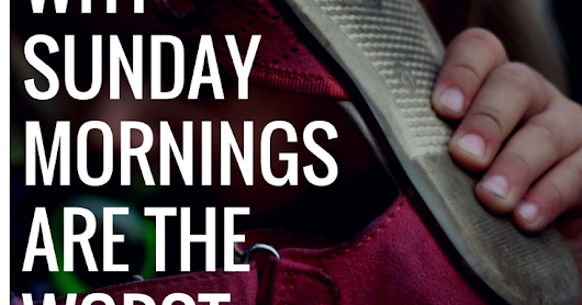 Shoes: Or Why Sunday Mornings Are the Worst!