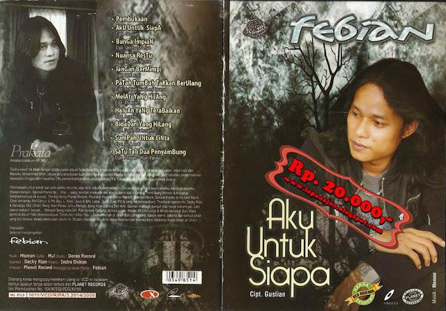 Febian - Aku Untuk Siapa (Album Slowrock)