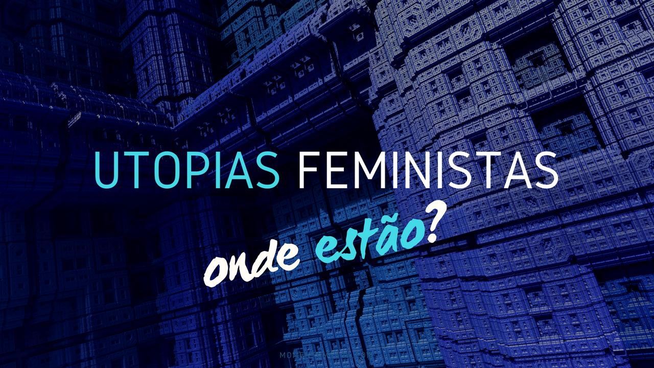 utopias feministas