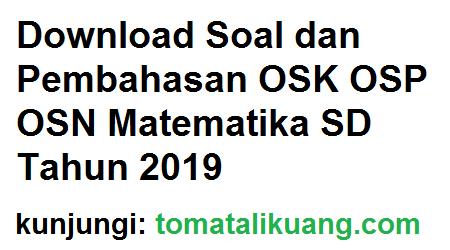 soal pembahasan osk osp osn matematika sd tahun 2019, tomatalikuang.com