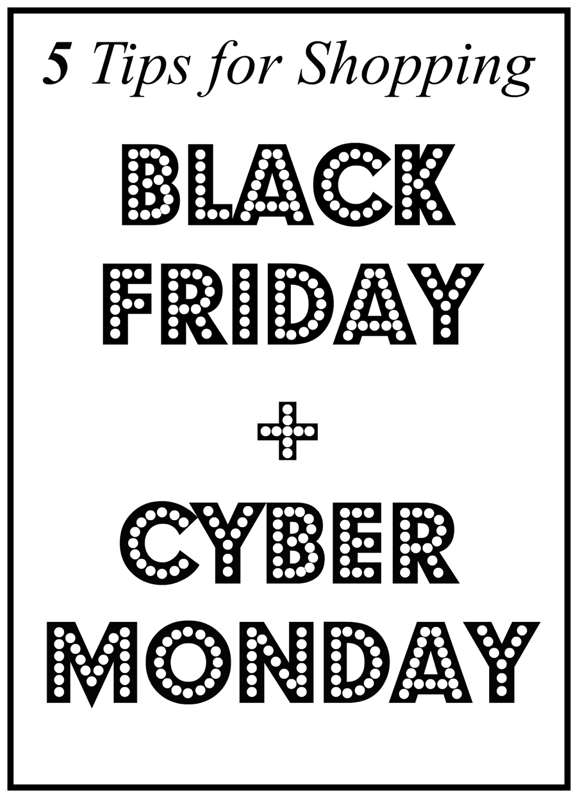 5 Tips for shopping Black Friday/Cyber Monday