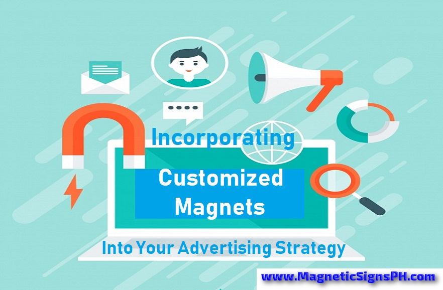 Incorporating Customized Magnets Into Your Advertising Strategy
