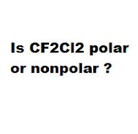 Is CF2Cl2 polar or nonpolar ?