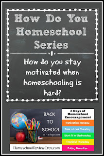 How Do You Stay Motivated When Homeschooling is Hard? - 5 Days of Homeschool Encouragement for Back to School 2018-2019 Blog Hop - Homeschool Coffee Break @ kympossibleblog.blogspot.com