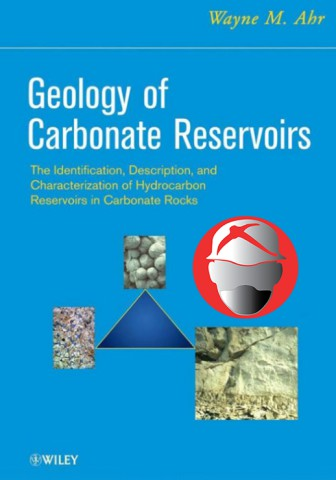 Geology of Carbonate Reservoirs By Wayne M.Ahr