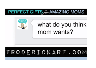 mother's day promo perfect gifts for amazing moms troderickart.com