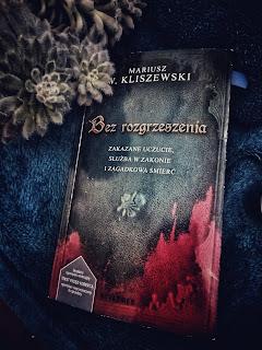 """""""Bez rozgrzeszenia""""- Mariusz W. Kliszewski"""