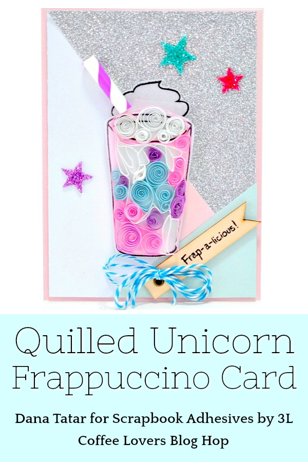 Quilled Unicorn Frappuccino Card with Glittered 3D Foam Stars