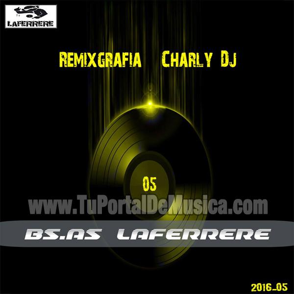 Charly Dj Remixgrafia Vol. 5 (2016)