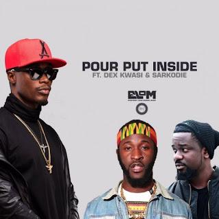 LYRICS : EL - Pour Put Inside ft Sarkodie N Dex Kwesi