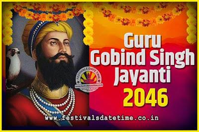 2046 Guru Gobind Singh Jayanti Date and Time, 2046 Guru Gobind Singh Jayanti Calendar