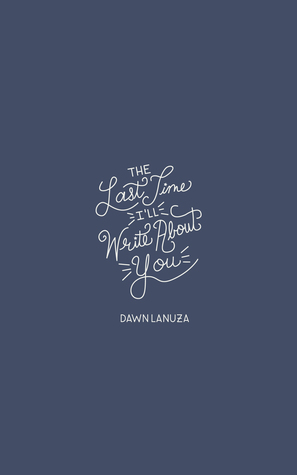 Hora de Ler: The Last Time I'll Write About You - Dawn Lanuza