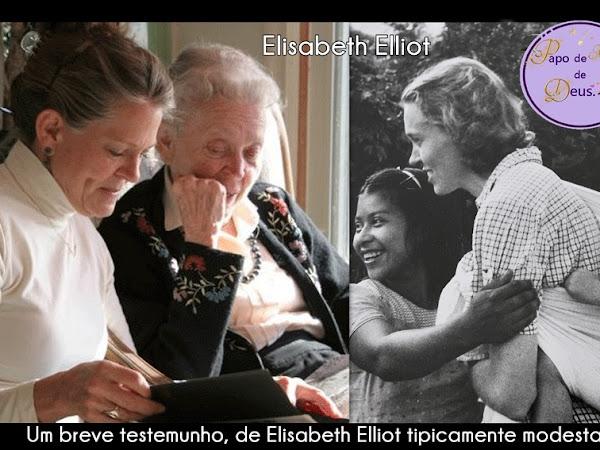 Um breve testemunho, de Elisabeth Elliot tipicamente modesta: