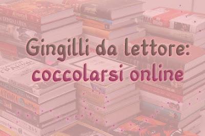 Gingilli da lettore: coccolarsi online
