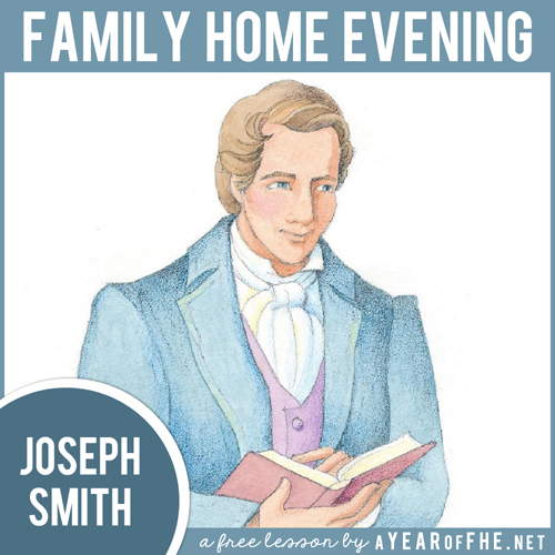 Lds Quotes On Family Home Evening: A Year Of FHE: Year 02 / Lesson 06: Joseph Smith, 1st