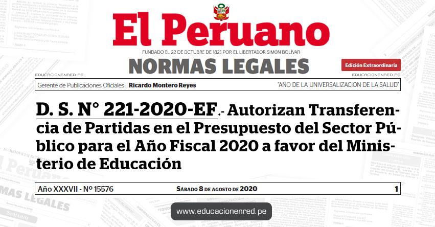 D. S. Nº 221-2020-EF.- Autorizan Transferencia de Partidas en el Presupuesto del Sector Público para el Año Fiscal 2020 a favor del Ministerio de Educación