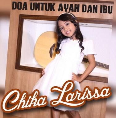 Koleksi Full Album Lagu Chika Larissa mp3 Terbaru dan Terlengkap