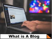 What is A Blog - एक ब्लॉग क्या होता है ब्लॉग की जानकारी