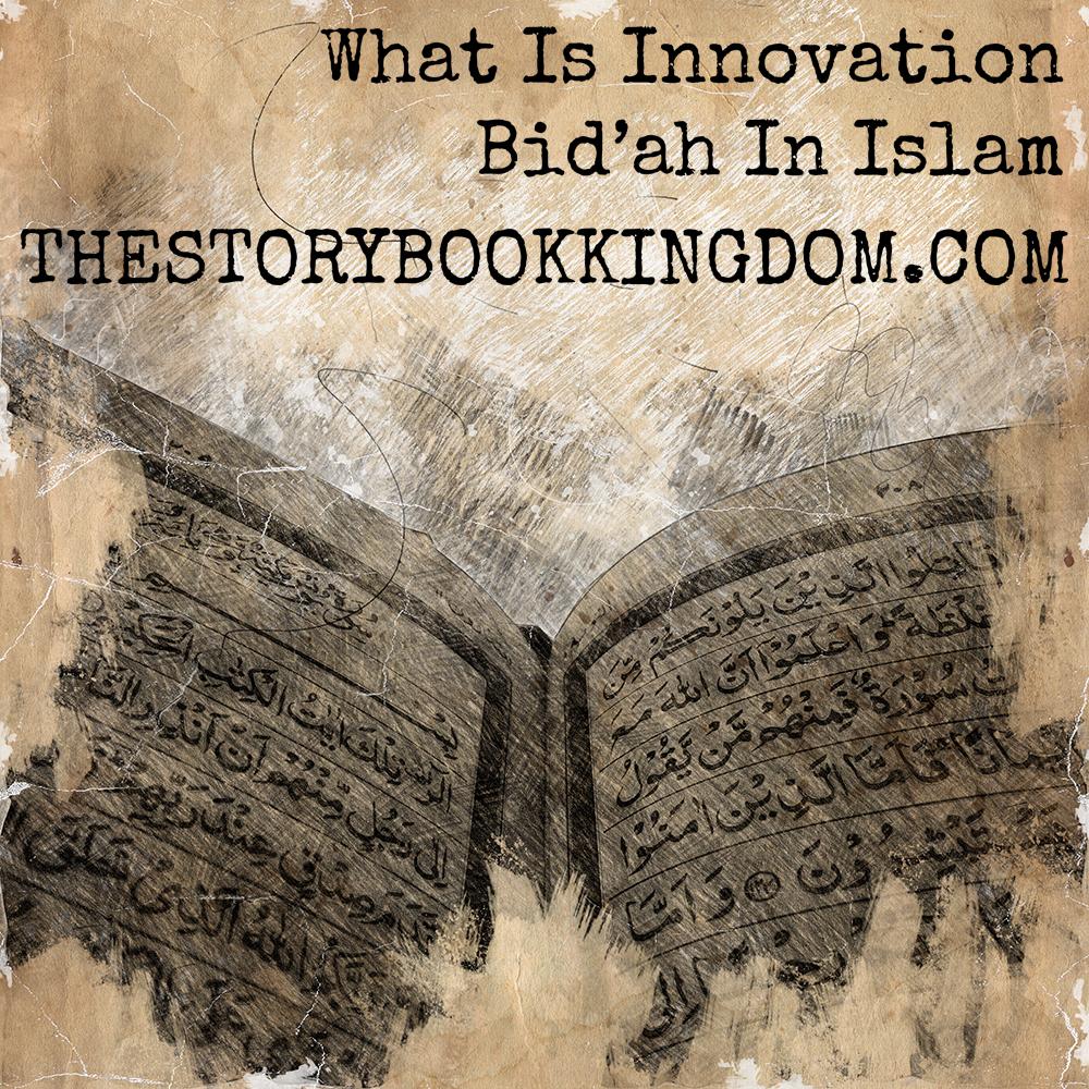 What Is Innovation | Bid'ah In Islam?