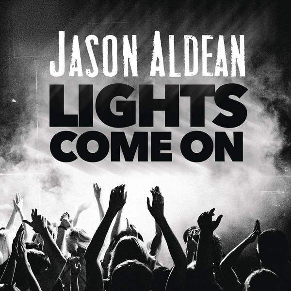 Jason Aldean - Lights Come On - Single Cover