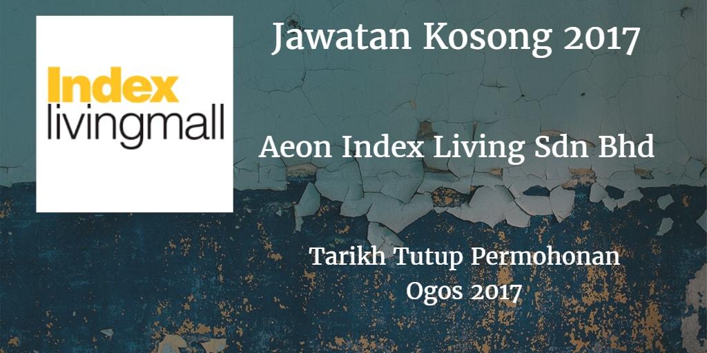 Jawatan Kosong AEON INDEX LIVING SDN. BHD. Ogos 2017