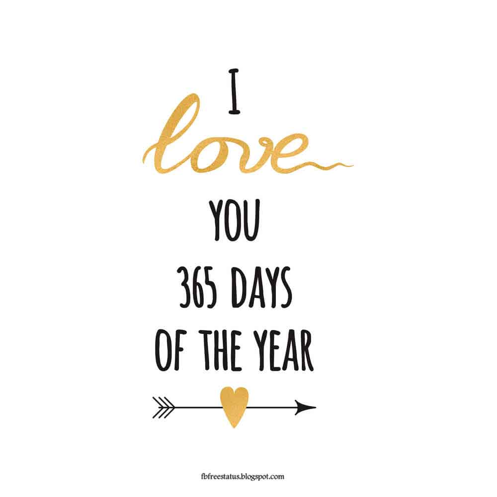 I love you 365 days of the year.