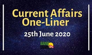 Current Affairs One-Liner: 25th June 2020