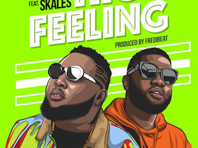 [MUSIC]: 9Geez - High Feeling Ft. Skales (Prod By Fredibeat)   @9geez