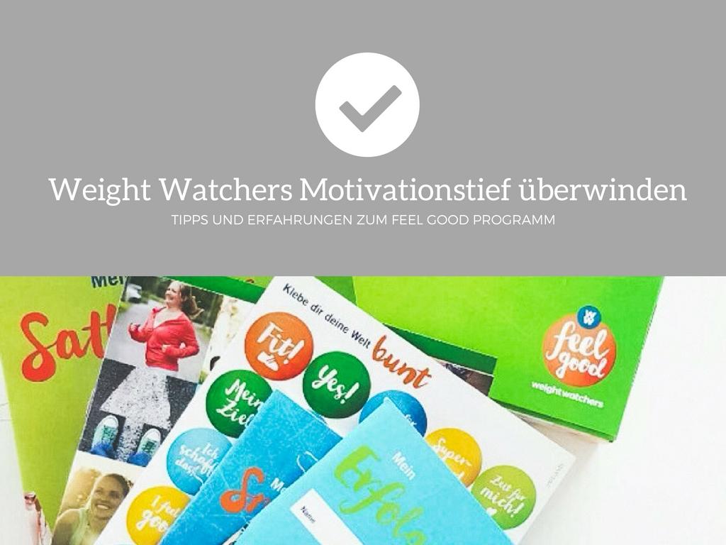 Weight Watchers Motivationstief überwinden - Tipps und Erfahrungen