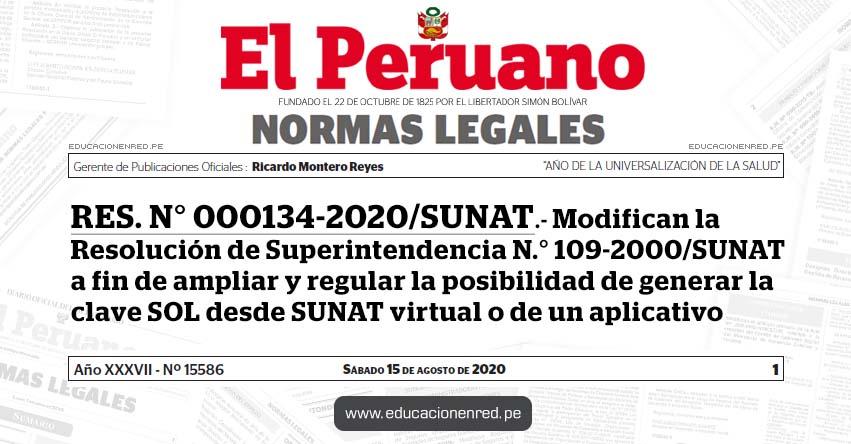 RES. N° 000134-2020/SUNAT.- Modifican la Resolución de Superintendencia N.° 109-2000/SUNAT a fin de ampliar y regular la posibilidad de generar la clave SOL desde SUNAT virtual o de un aplicativo