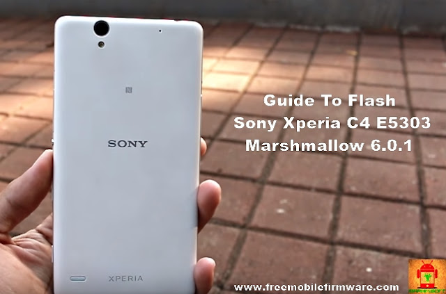 Flash Sony Xperia C4 E5303 Marshmallow 6.0.1 Tested Firmware