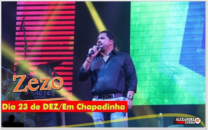 Dia 23 de Dez. Chapadinha recebe Zezo em sua turnê dos 25 anos de sucesso, na quadra do FAC.