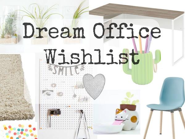 My Dream Office Wishlist