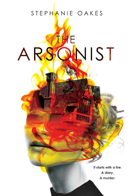 Beautiful 2017 Book Cover Designs The arsonist by Stephanie Oakes