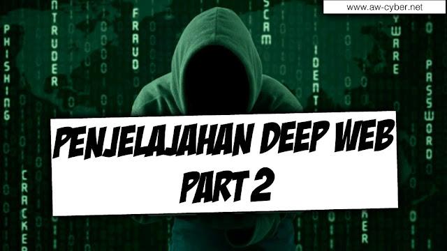 Penjelajahan deep web bagian kedua