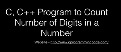 C, C++ Program to Count Number of Digits in a Number
