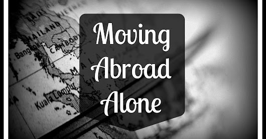 Moving Abroad Experiences