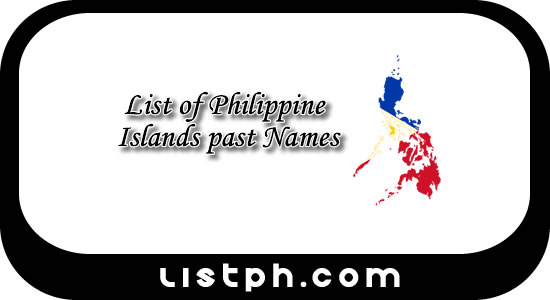 List of Philippine Islands past Names