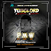 MUSIC: YungLord - Pussy Money Weed (PMW) | @Yunglord2015