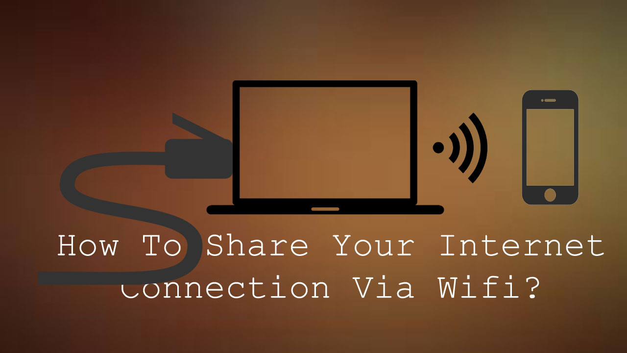 How To Share Your Internet Connection Via Wifi?