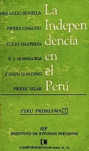 La Independencia en el Perú – Heraclio Bonilla