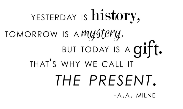 The Present (Quote by A.A. Milne) - MasFB