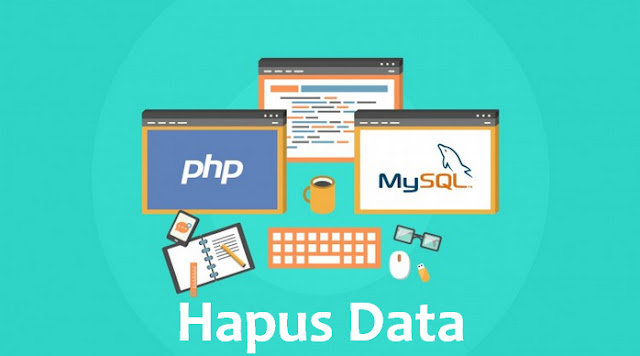 (MySQL) Cara Hapus Data Menggunakan PHP
